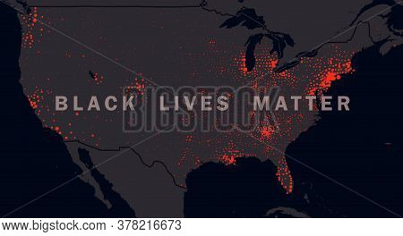 Black Lives Matter Slogan On Us Dark Map, Illustration. Protest Marches And Riots Against Police Vio