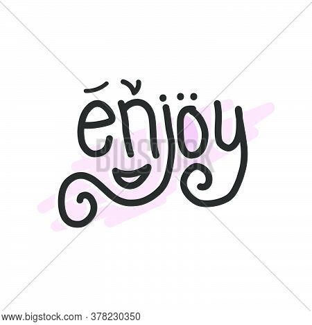 Enjoy Text. Brush Calligraphy. Vector Isolated Illustration