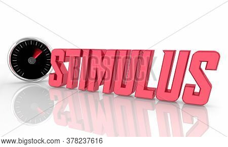 Stimulus Incentive Motivation Encouragement Speedometer Word 3d Illustration