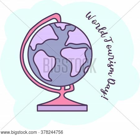 World Tourism Day. Globe And Text Congratulations On The Holiday Of Tourism On A Blue Background. Ve