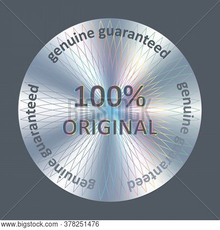 Original Round Hologram Realistic Sticker. Vector Badge, Icon, Sign For Product Quality Guarantee. O