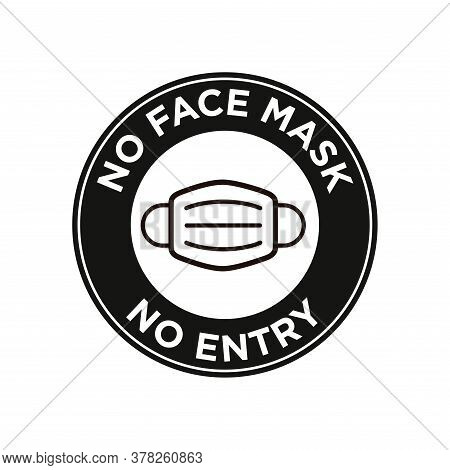 No Face Mask No Entry Icon. Round And Black Symbol About Mandatory Use Of Face Mask To Prevent Coron