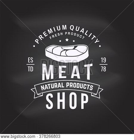 Butcher Meat Shop Badge Or Label With Steak. Vector Illustration. Vintage Typography Logo Design Wit