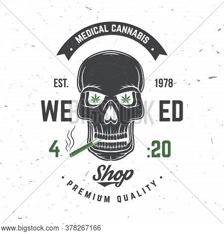 Medical Cannabis Badge, Label With Skeleton Skull, Smoking Marijuana. Vector Vintage Typography Logo