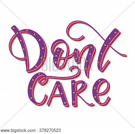 Dont Care Colored Text.vector Illustration For T Shirt Print, Poster, Vector Illustration, Social Me
