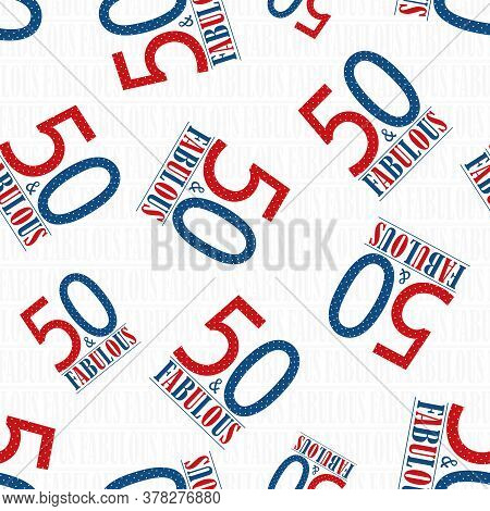 Fifty And Fabulous Text Seamless Vector Pattern Background. Blue Red Modern Style Typography On Whit