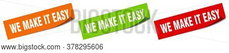 We Make It Easy Sticker. We Make It Easy Square Isolated Sign. We Make It Easy Label