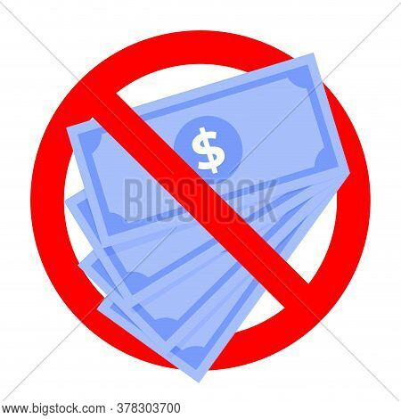 Prohibition Cash Money, No And Forbidden Finance, Not Corrupt, Banned Exchange, Ban Bribe, Prohibite