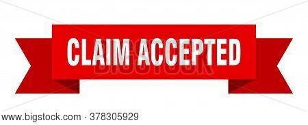 Claim Accepted Ribbon. Claim Accepted Isolated Band Sign. Claim Accepted Banner