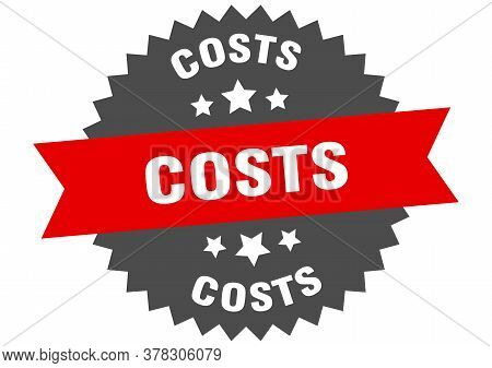 Costs Sign. Costs Circular Band Label. Round Costs Sticker