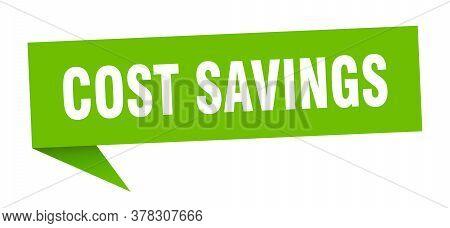 Cost Savings Banner. Cost Savings Speech Bubble. Cost Savings Sign