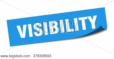 Visibility Sticker. Visibility Square Sign. Visibility. Peeler