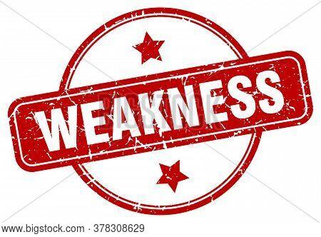 Weakness Grunge Stamp. Weakness Round Vintage Stamp