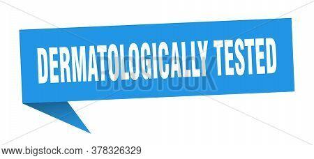 Dermatologically Tested Banner. Dermatologically Tested Speech Bubble. Dermatologically Tested Sign