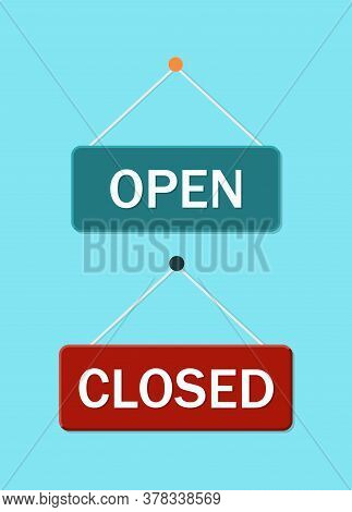 Shop Notice Of Close And Open. Hang Signage On Office, Cafe, Restaurant. Label For Retail. Poster Of