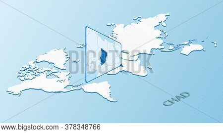 World Map In Isometric Style With Detailed Map Of Chad. Light Blue Chad Map With Abstract World Map.