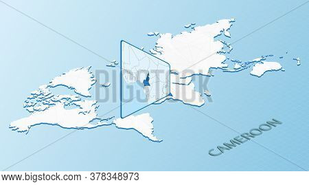 World Map In Isometric Style With Detailed Map Of Cameroon. Light Blue Cameroon Map With Abstract Wo
