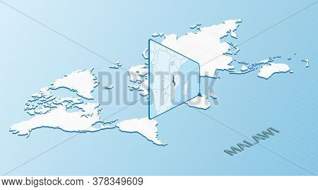 World Map In Isometric Style With Detailed Map Of Malawi. Light Blue Malawi Map With Abstract World