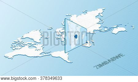 World Map In Isometric Style With Detailed Map Of Zimbabwe. Light Blue Zimbabwe Map With Abstract Wo