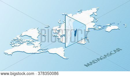 World Map In Isometric Style With Detailed Map Of Madagascar. Light Blue Madagascar Map With Abstrac