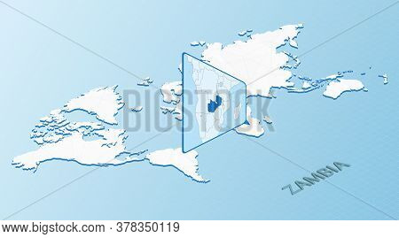 World Map In Isometric Style With Detailed Map Of Zambia. Light Blue Zambia Map With Abstract World