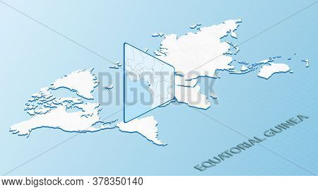 World Map In Isometric Style With Detailed Map Of Equatorial Guinea. Light Blue Equatorial Guinea Ma