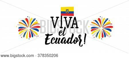 Viva El Ecuador. Lettering. Translation From Spanish - Viva Ecuador. Design Concept Independence Day