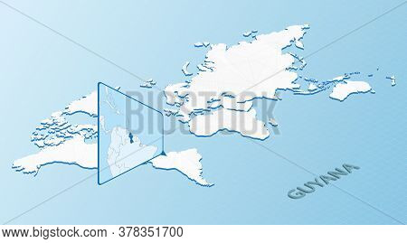 World Map In Isometric Style With Detailed Map Of Guyana. Light Blue Guyana Map With Abstract World