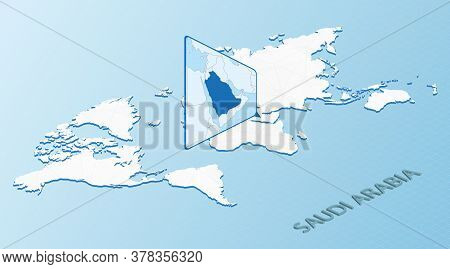 World Map In Isometric Style With Detailed Map Of Saudi Arabia. Light Blue Saudi Arabia Map With Abs