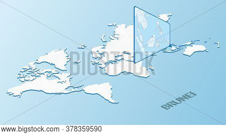 World Map In Isometric Style With Detailed Map Of Brunei. Light Blue Brunei Map With Abstract World