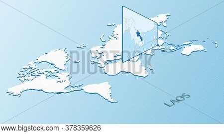 World Map In Isometric Style With Detailed Map Of Laos. Light Blue Laos Map With Abstract World Map.