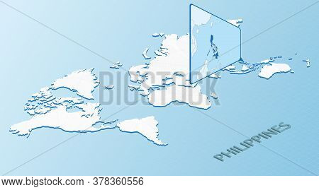 World Map In Isometric Style With Detailed Map Of Philippines. Light Blue Philippines Map With Abstr
