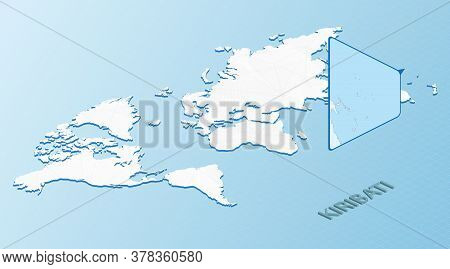World Map In Isometric Style With Detailed Map Of Kiribati. Light Blue Kiribati Map With Abstract Wo