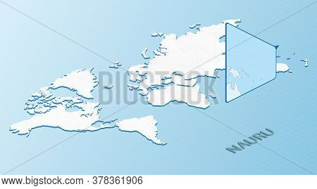 World Map In Isometric Style With Detailed Map Of Nauru. Light Blue Nauru Map With Abstract World Ma