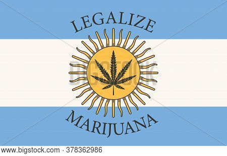Banner In The Form Of The Argentine Flag With A Leaf Of Hemp. The Concept Of Legalizing Marijuana, C
