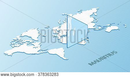 World Map In Isometric Style With Detailed Map Of Mauritius. Light Blue Mauritius Map With Abstract