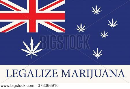 Banner In The Form Of The Australian Flag With Hemp Leaves. The Concept Of Legalizing Marijuana, Can