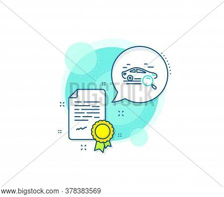Find Transport Sign. Certification Complex Icon. Search Car Line Icon. Magnify Glass. Certificate Or