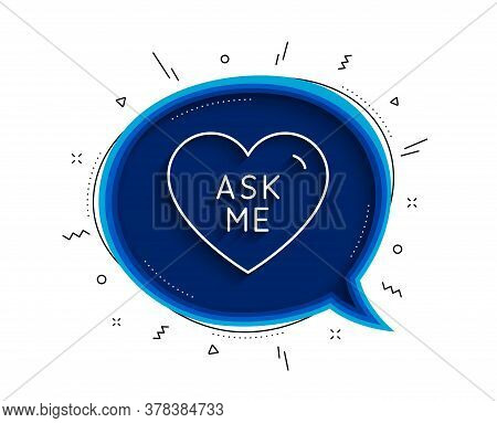 Ask Me Line Icon. Chat Bubble With Shadow. Sweet Heart Sign. Valentine Day Love Symbol. Thin Line As