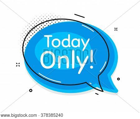 Today Only Sale Symbol. Thought Chat Bubble. Special Offer Sign. Best Price. Speech Bubble With Line