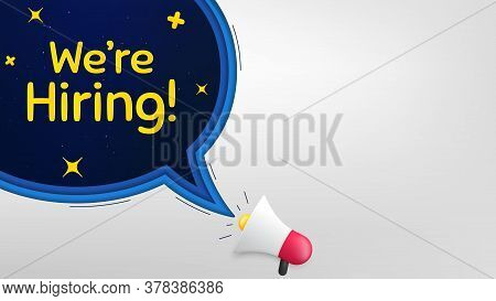 Were Hiring Symbol. Megaphone Banner With Speech Bubble. Recruitment Agency Sign. Hire Employees Sym