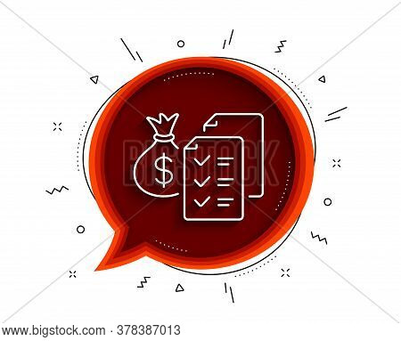 Accounting Wealth Line Icon. Chat Bubble With Shadow. Audit Report Sign. Check Finance Symbol. Thin