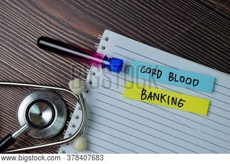 Cord Blood Banking Text On Sticky Notes. Office Desk Background. Medical Or Healthcare Concept