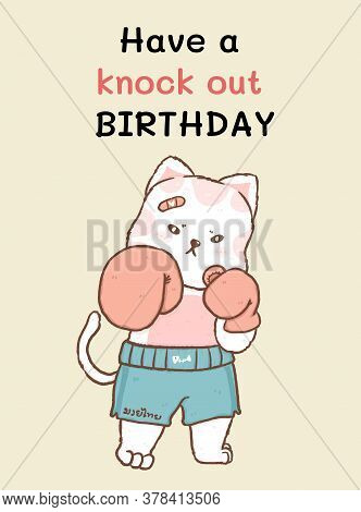Have A Knock Out Birthday Card, Cute Fat Cat Muay Thai Fighter, Birthday Greeting Card Printable, So
