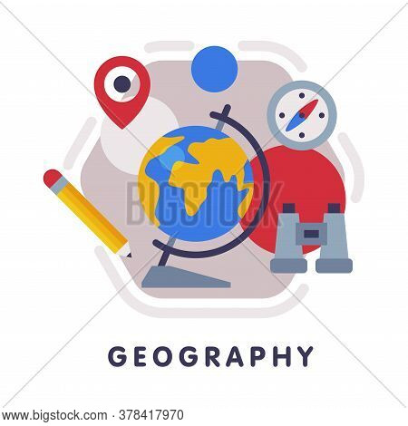 Geography School Subject Icon, Education And Science Discipline With Related Elements Flat Style Vec