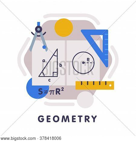 Geometry School Subject Icon, Education And Science Discipline With Related Elements Flat Style Vect