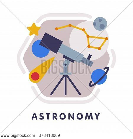 Astronomy School Subject Icon, Education And Science Discipline With Related Elements Flat Style Vec