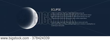 Lunar Eclipse Banner, One Of The Phases Of The Gray Moon, Earth Shadow On The Moon, Space Planet Wit
