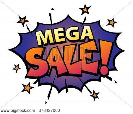 Comic Lettering Mega Sale. Comic Speech Bubble With Emotional Text Mega Sale. Vector Bright Dynamic