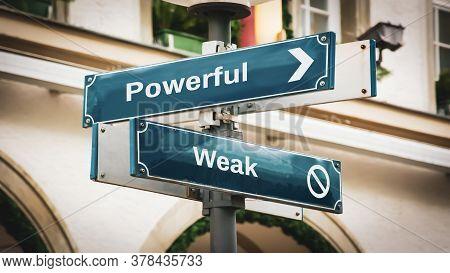 Street Sign The Direction Way To Powerful Versus Weak